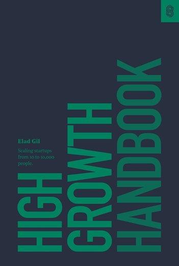 High Growth Handbook Elad Gil