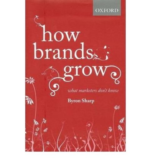 [(How Brands Grow : What Marketers Don't Know)] [By