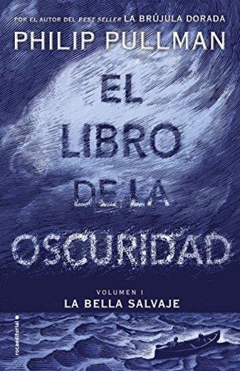 1: El libro de la oscuridad. La bella salvaje