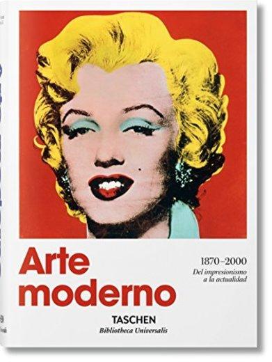 Arte moderno 1870 - 2000. Del impresionismo hasta la actualidad