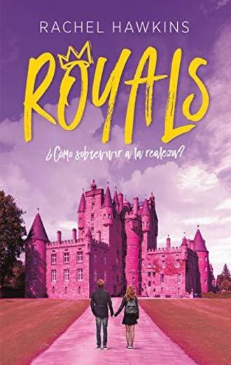Royals. ¿Cómo sobrevivir a la realeza?
