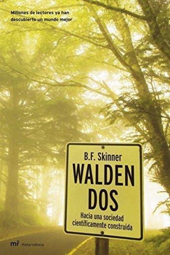 Walden Dos: Hacia una sociedad científicamente construida