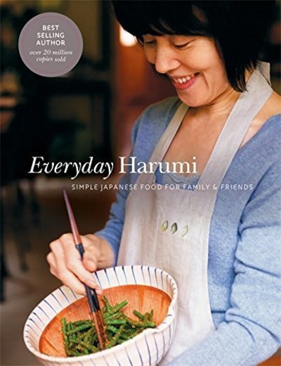 Everyday Harumi: Simple Japanese Food for Family and Friends by Harumi Kurihara