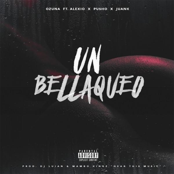 Un Bellakeo (feat. Alexio, Pusho & Juanka El Problematik)