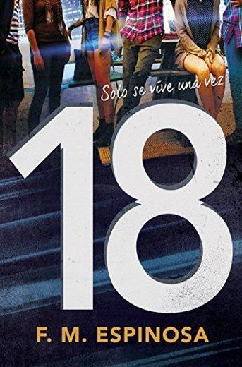 18: Solo se vive una vez
