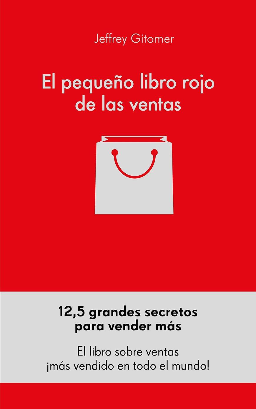El pequeño libro rojo de las ventas: 12,5 grandes secretos para vender