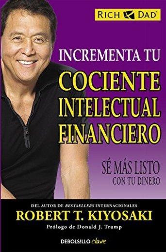 Incrementa tu cociente intelectual financiero: Sé más listo con tu dinero