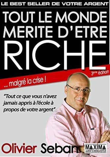 Tout le monde mérite d'être riche - Ou tout ce que vous