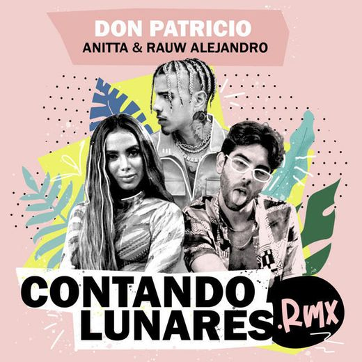 Contando Lunares (feat. Anitta & Rauw Alejandro) - Remix