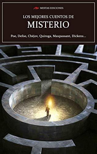 Los mejores cuentos de Misterio: Poe, Defoe, Chéjov, Quiroga, Maupassant, Dickens…
