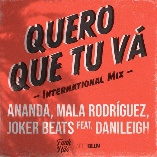 Quero Que Tu Vá (International Mix)