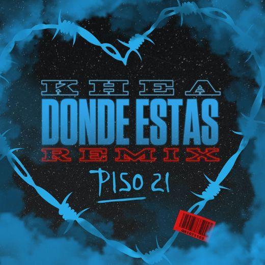 Dónde Estás (with Piso 21) - Remix