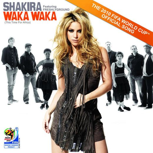 Waka Waka (This Time for Africa) [The Official 2010 FIFA World Cup (TM) Song] (feat. Freshlyground)