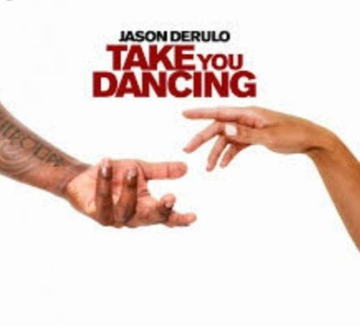 Take You Dancing -Jason Derulo