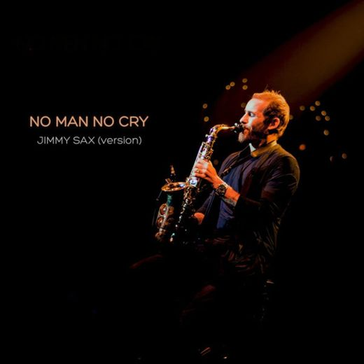 No Man No Cry - Jimmy Sax Version