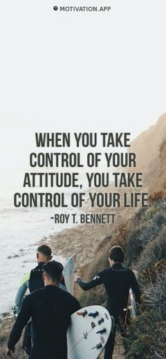 When you take control of your attitude, you take control of