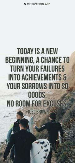 Today is a new beginning a chance to turn your failures int