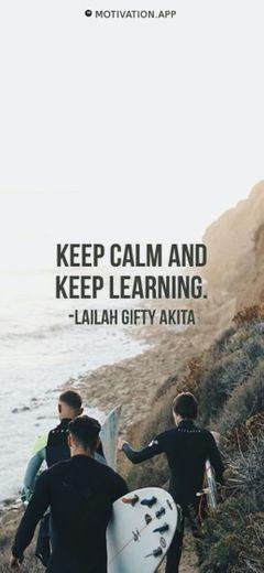 Keep calm and keep learning Lailah Gifty Akita