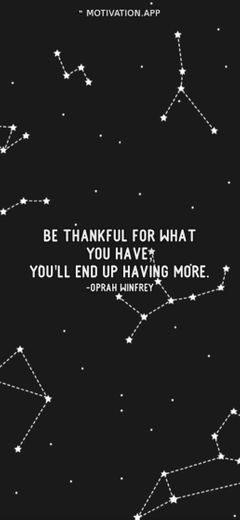 Be thankful for what you have you ll end up having more