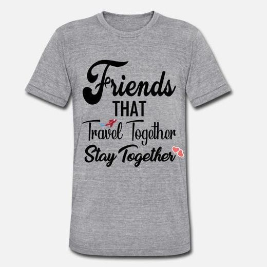 Tshirt Friends That Travel Together Stay Together