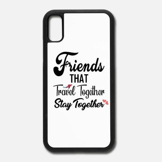 iPhone X Case Friends That Travel Together Stay Together