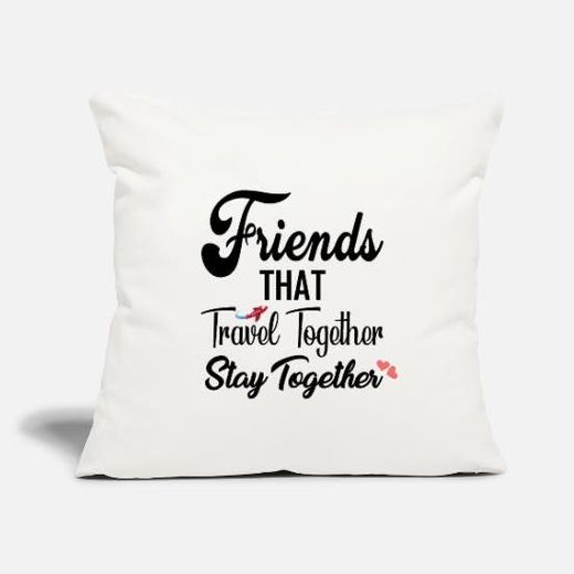 """Throw Pillow Cover 18"""" x 18"""" Friends That Travel Together St"""