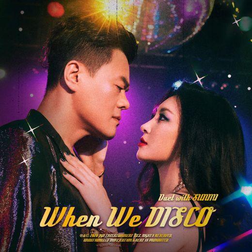 When We Disco (Duet with SUNMI)