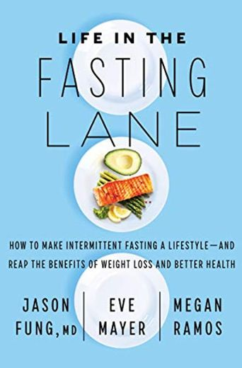 Life in the Fasting Lane: How to Make Intermittent Fasting a Lifestyle