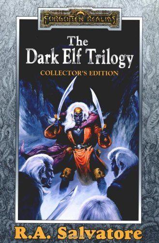 """The Dark Elf Trilogy: """"Homeland"""", """"Exile"""", """"Sojourn"""""""