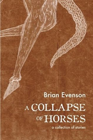 A Collapse of Horses: Stories