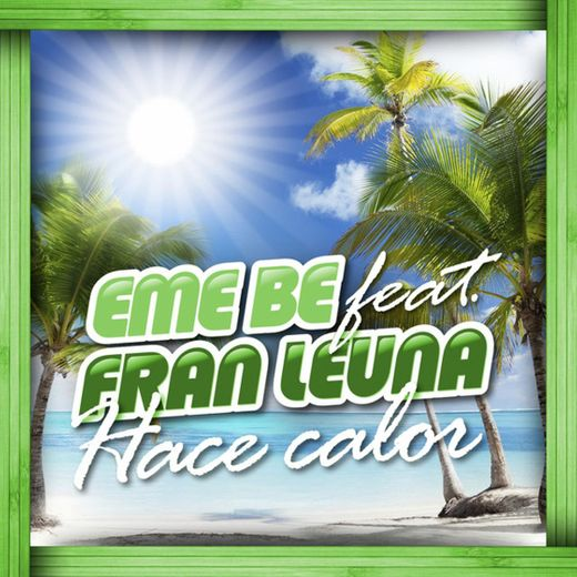 Hace Calor (Cuando Sale el Sol) - Radio Edit