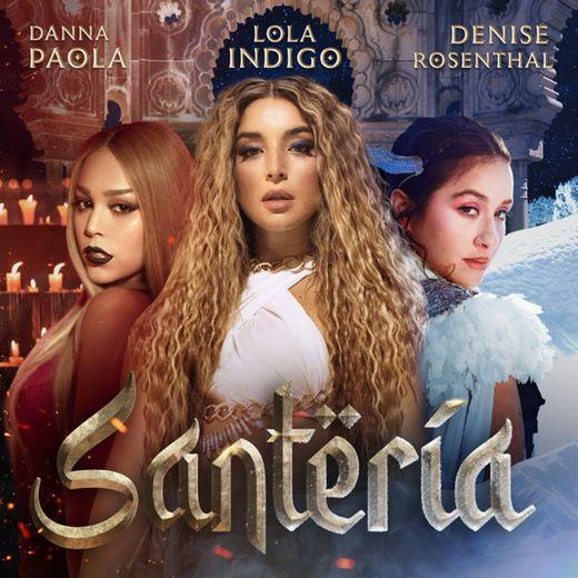 Santería – Lola Índigo (Ft. Danna Paola y Denise Rosenthal)