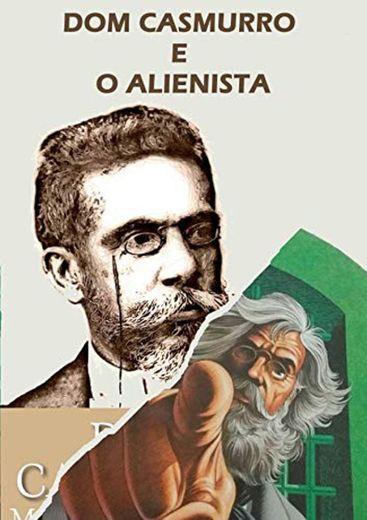 DOM CASMURRO E O ALIENISTA: Box com dois livros