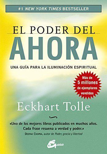 El poder del ahora: una guía para la iluminación espiritual