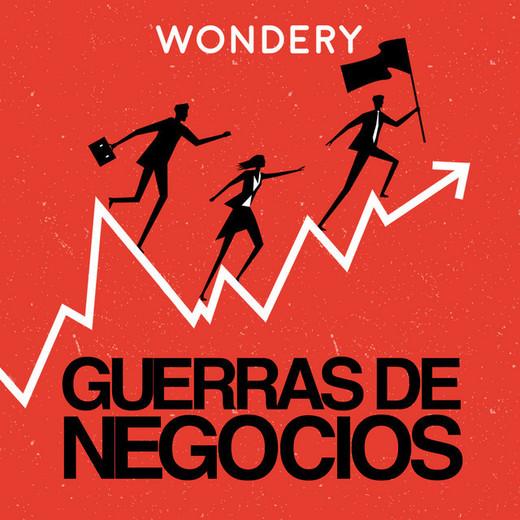 Guerras de Negocios   Podcast on Spotify