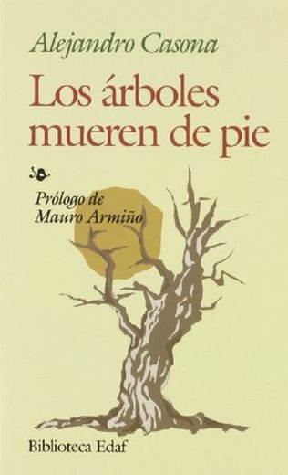 Los Arboles Mueren De Pie