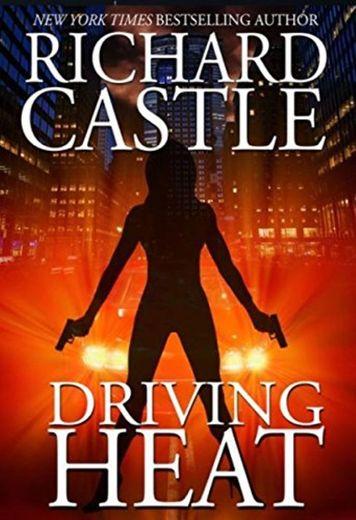 Castle, R: Driving Heat