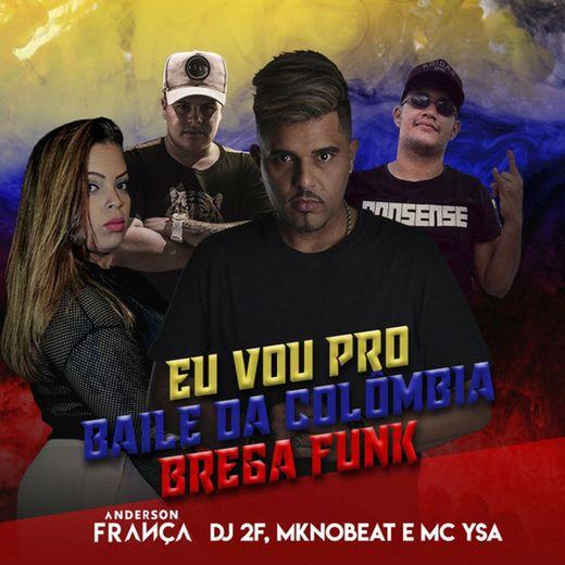 Baile da Colômbia (Brega Funk) - Remix