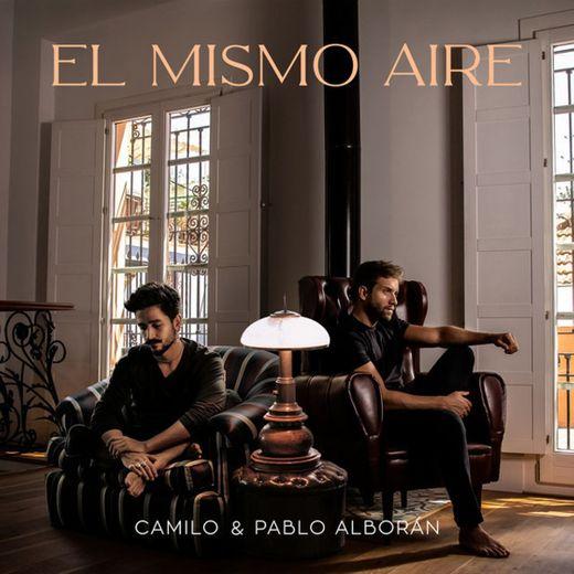 El Mismo Aire - con Pablo Alborán