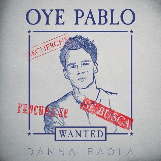 Oye Pablo