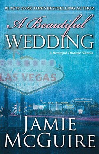 A Beautiful Wedding: A Beautiful Disaster Novella