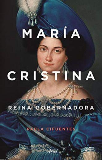 María Cristina: Reina gobernadora