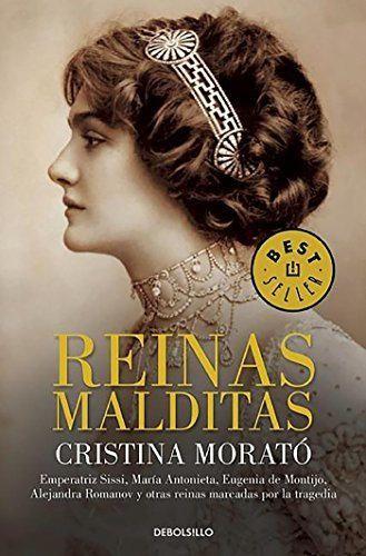 Reinas malditas: Emperatriz Sissi, María Antonieta, Eugenia de Montijo, Alejandra Romanov y