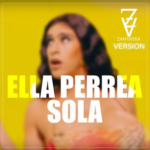 Ella Perrea Sola - Hottest Version