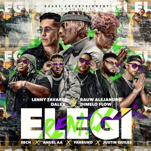 Elegí (feat. Farruko, Anuel AA, Sech, Dímelo Flow & Justin Quiles) - Remix