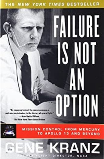 FAILURE IS NOT AN OPTION Mission Control from Mercury to ...