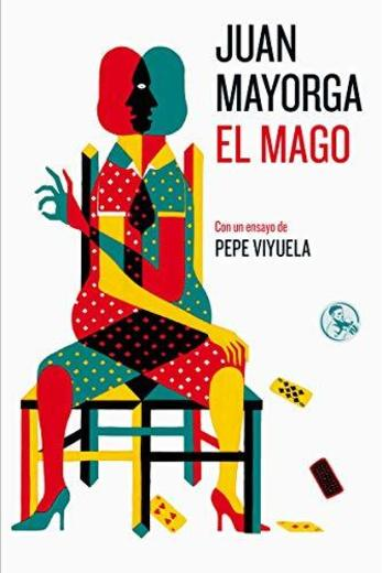 El Mago: Con un ensayo de Pepe Viyuela