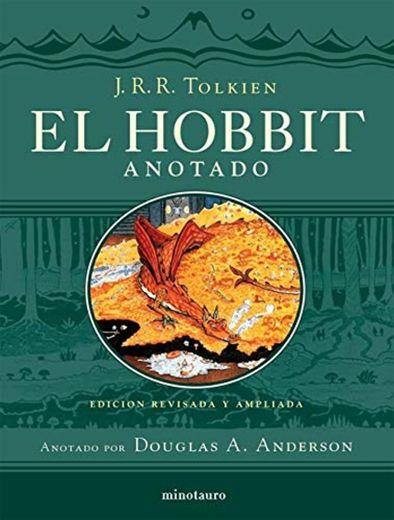 El Hobbit anotado: Edición revisada y ampliada. Anotado por Douglas A. Anderson: