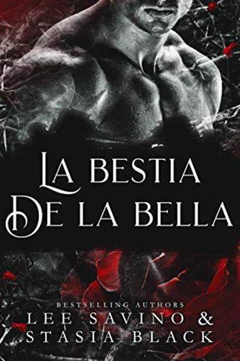 La bestia de la bella: un romance oscuro