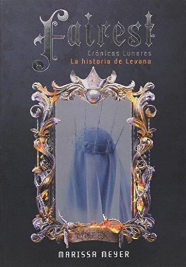 Fairest. Crónicas lunares: La historia de Levana